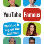 YouTube Famous, Making It Big on the Internet