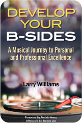 Develop Your B-Sides, by Larry Williams
