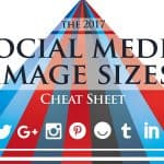 2017 Social Media Image Sizes Cheatsheet [Infographic]